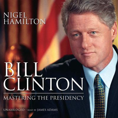 a biography of bill clinton the american president