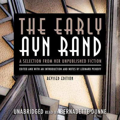 The Early Ayn Rand, Revised Edition