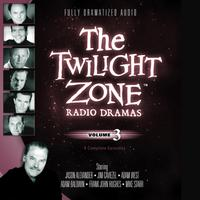 The Twilight Zone Radio Dramas, Vol. 3