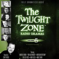 The Twilight Zone Radio Dramas, Vol. 5