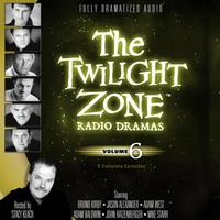The Twilight Zone Radio Dramas, Vol. 6