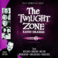 The Twilight Zone Radio Dramas, Vol. 8