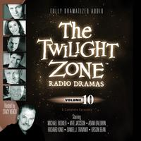 The Twilight Zone Radio Dramas, Vol. 10