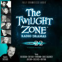 The Twilight Zone Radio Dramas, Vol. 22