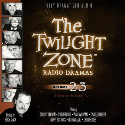 The Twilight Zone Radio Dramas, Vol. 23
