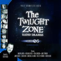 The Twilight Zone Radio Dramas, Vol. 26