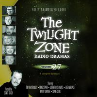 The Twilight Zone Radio Dramas, Vol. 27