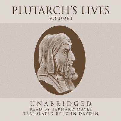 Plutarch's Lives, Vol. 1