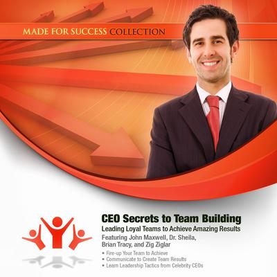 CEO Secrets to Team Building