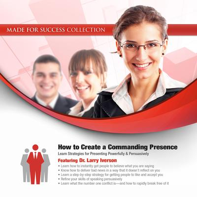 How to Create a Commanding Presence