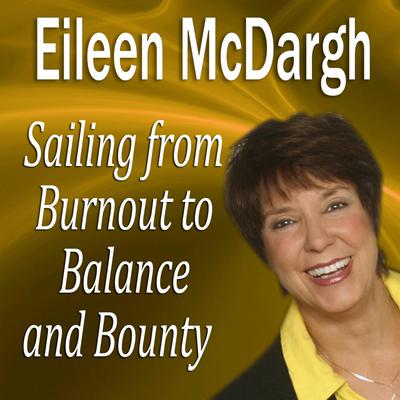 Sailing from Burnout to Balance and Bounty