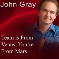 Team Is from Venus, You're from Mars