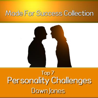 Top 7 Personality Challenges