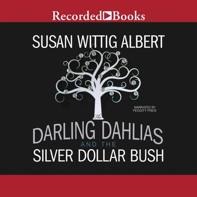 The Darling Dahlias and the Silver Dollar Bush