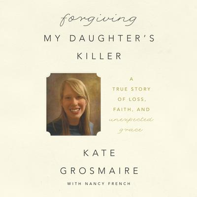 Forgiving My Daughter's Killer