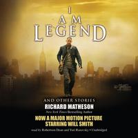I Am Legend, and Other Stories