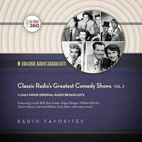 Classic Radio's Greatest Comedy Shows, Vol. 2