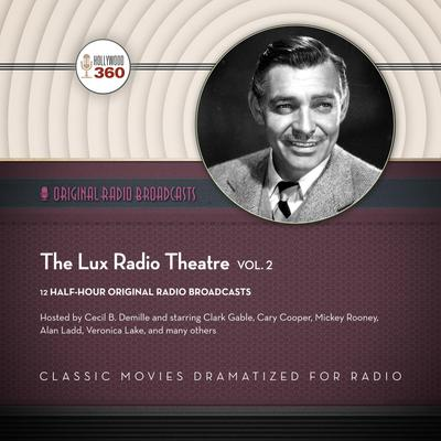 The Lux Radio Theatre, Vol. 2