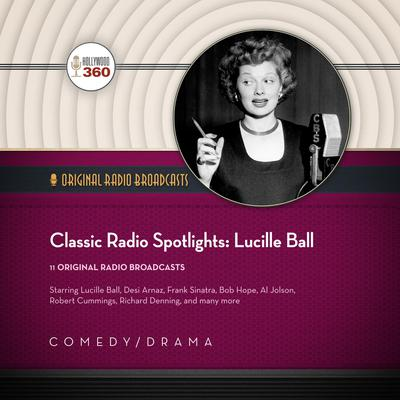Classic Radio Spotlights: Lucille Ball