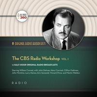 The CBS Radio Workshop, Vol. 1