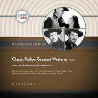 Classic Radio's Greatest Westerns, Vol. 2