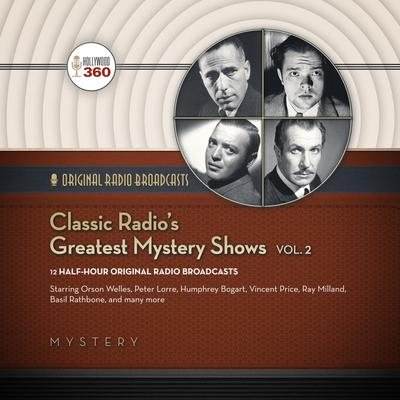 Classic Radio's Greatest Mystery Shows, Vol. 2