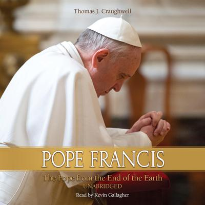 Pope Francis: The Pope From the End of the Earth