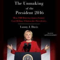Unmaking of the President 2016
