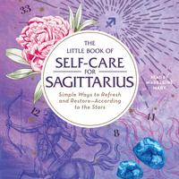 The Little Book of Self-Care for Sagittarius