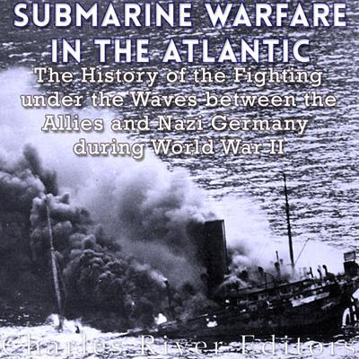 Submarine Warfare in the Atlantic