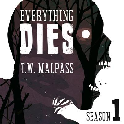 Everything Dies: Season 1