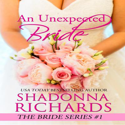 An Unexpected Bride (A Feel Good Romantic Comedy)