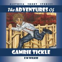 The Adventures of Gamrie Tickle