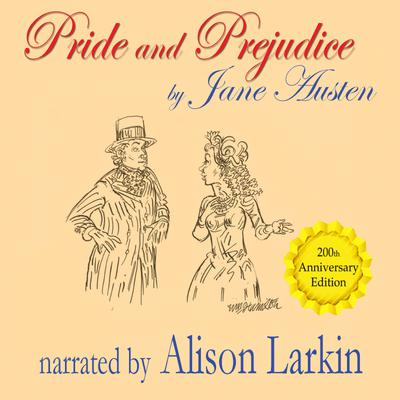 Pride and Prejudice—The 200th Anniversary Audio Edition
