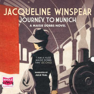Journey To Munich: A Maisie Dobbs Mystery