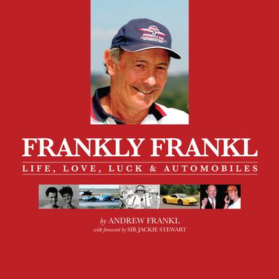 Frankly Frankl: Life, Love, Luck & Automobiles