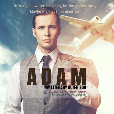 Adam: My Literary Alter Ego