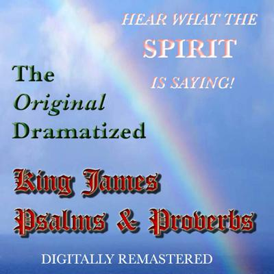 The Original Dramatized King James Psalms and Proverbs
