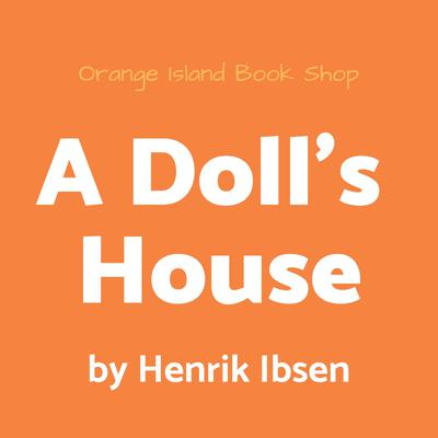 A Doll's House [unabridged]