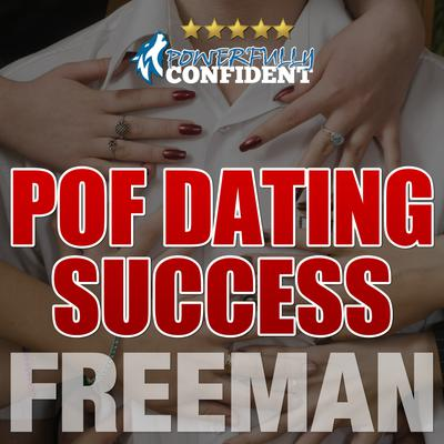 POF Dating Success: How to Stand out on Plenty of Fish