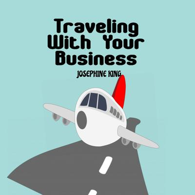 Traveling With Your Business