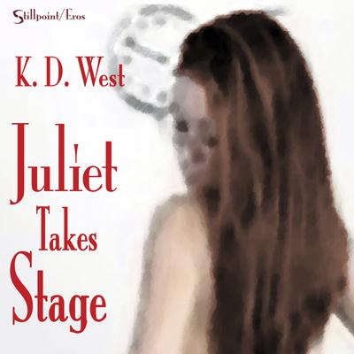 Juliet Takes Stage: An Erotic Student-Teacher Romance