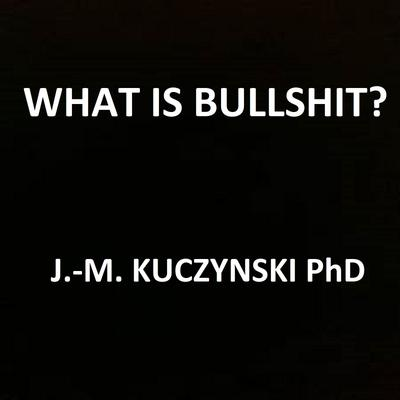 What is Bullshit?