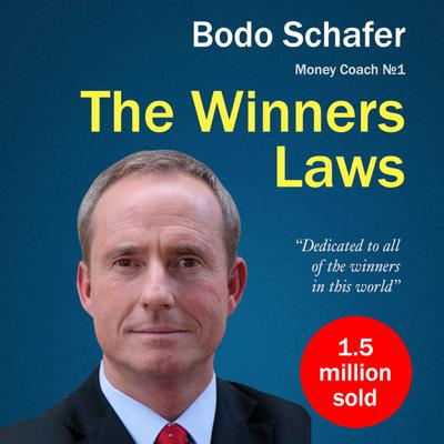 The Winners Laws. 30 Absolutely Unbreakable Habits of Success: Everyday Step-by-Step Guide to Rich and Happy Life
