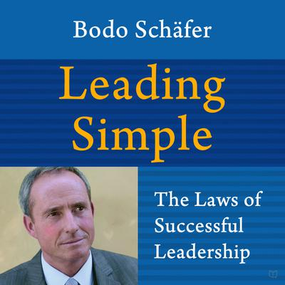 Leading Simple: The Laws of Successful Leadership