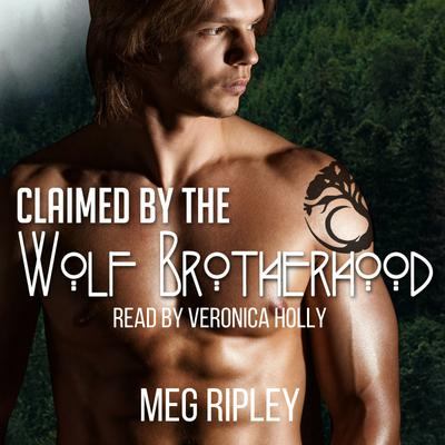 Claimed By The Wolf Brotherhood - Packs Of The Pacific Northwest Series, Book 1