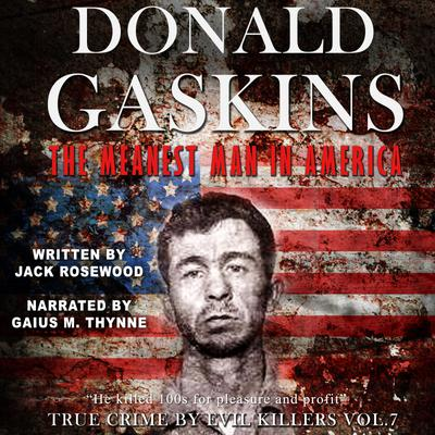 Donald Gaskins: The Meanest Man In America - Abridged