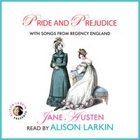 Pride and Prejudice with Songs from Regency England
