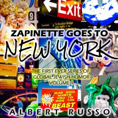 Zapinette Goes to New York: The First Ever Series of Global Jewish Humor Volume 1