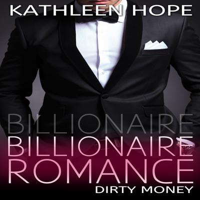 Billionaire Romance: Dirty Money
